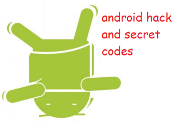 30 Working Android Hidden Tricks you don't know